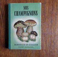 Mycologie NOS CHAMPIGNONS Atlas de poche payot années 50