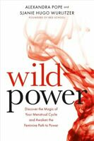 Wild Power Discover the Magic of Your Menstrual Cycle and Awake... 9781781807583