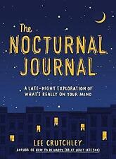 The Nocturnal Journal: A Late Night Exploration of What's Really on Your Mind by