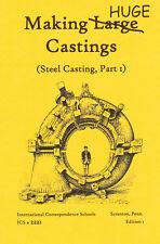 Making Huge Castings (1942 Ics Steel Castings Part 1) - Reprint