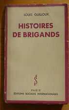LOUIS GUILLOUX HISTOIRES DE BRIGANDS ED SOCIALES INTERNATIONALES 1936