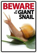 Beware of the Giant Land Snail A5 Plastic Sign