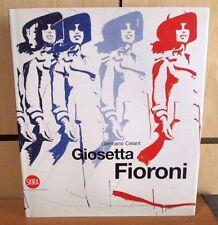 Celant GIOSETTA FIORONI - Skira 2009