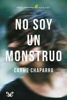 EPUB PDF MOBI NO SOY UN MONSTRUO DE CARMEN CHAPARRO .NO SON EN  PAPEL LIBRO