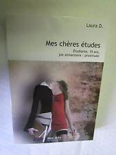 """Laura D. """"Mes chères études (étudiante,19 ans job alimentaire:prostituée)""""/2008"""