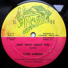 "CLYDE GORDON reggae 12"" BABY WHAT ABOUT YOU b/w part 2  VG++ on ROCKHOUSE #75"