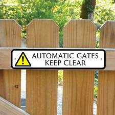 AUTOMATIC GATES Sign, Shut the gate sign, Keep Clear Sign,  Robust Gate Sign