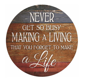 Never Get So Busy that You Forget to Make a Life Small Round Sign