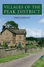 Villages of the Peak District by Denis Eardley (Paperback, 2009)