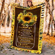 Sunflower It Doesn't Matter How Far I Go In Life Fleece, Quilt Blanket to Mom