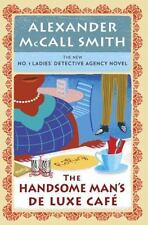 The Handsome Man's de Luxe Cafe by Alexander Mccall Smith (2014, Hardcover)