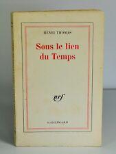 """THOMAS Henri """"Sous le lien du temps"""" Gallimard, Nrf, 1963. EO. SP. Envoi signé."""