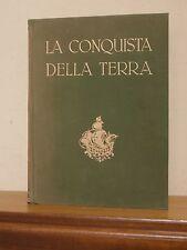 La conquista della terra - Giotto Dainelli - Prima edizione UTET 1950
