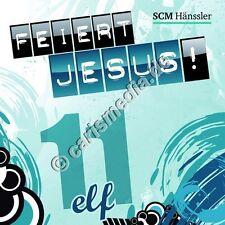 CD: FEIERT JESUS! 11 (Relaunch) - Lobpreis *NEU*