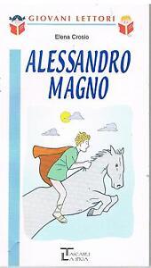 ALESSANDRO MAGNO - ELENA CROSIO - GIOVANI LETTORI -TASCABILI LA SPIGA  2006