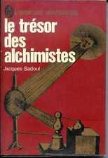 LE TRESOR DES ALCHIMISTES - Jacques Sadoul - 1972 - AM A.258