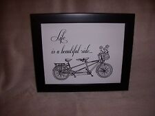 Life is a beautiful ride . Bike Bicycle Framed with Glass & Sawtooth New!