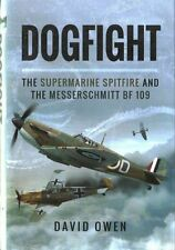 Dogfight: The Supermarine Spitfire and the Messerschmitt Bf109-ExLibrary