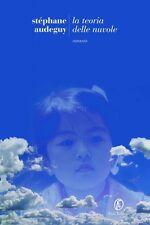 La teoria delle nuvole. Romanzo di Stéphane Audeguy - Rilegato Ed. Fazi