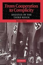 From Cooperation to Complicity: Degussa in the Third Reich (Paperback or Softbac