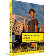 Petersons Fotoschule - Blitzlicht - Einfache Rezepte für bessere Aufnahmen, NEU