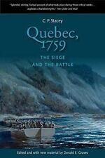 Quebec, 1759 : The Siege and the Battle: By Stacey, C. P. Graves, Donald E. B...
