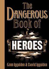 The Dangerous Book of Heroes by Conn Iggulden, David Iggulden (Hardback, 2009)