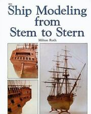 SHIP MODELING FROM STEM TO STERN - ROTH, MILTON - NEW PAPERBACK BOOK