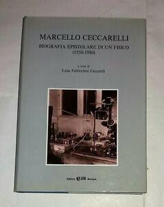Marcello Ceccarelli. Biografia epistolare di un fisico (1950-1980) - CLUEB, 1994