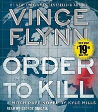 Order to Kill: A Novel A Mitch Rapp Novel by Kyle Mills Book on 9 CDs