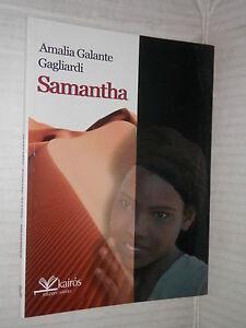 SAMANTHA Amalia Galante Gagliardi Kairos Sherazade Prima edizione 2008 romanzo