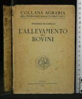 L'ALLEVAMENTO DEI BOVINI. Vincenzo De Carolis. Opera Nazionale Combattenti.