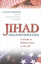 Jihad Incorporated: A Guide to Militant Islam in the US by Steven Emerson HC/DJ