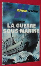 GUERRE SOUS-MARINE 14-18 39-45 U-BOOTE U-19 PRIEN U-47 BORGHESE X TIRPITZ