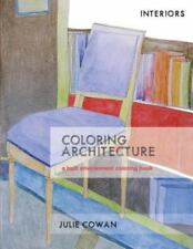 Coloring Architecture : A Built Environment Coloring Book by Julie Cowan...