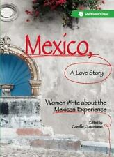 Mexico, A Love Story: Women Write About the Mexican Experience, , 1580051561, Bo