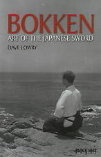 Bokken: Art of the Japanese Sword by Dave Lowry