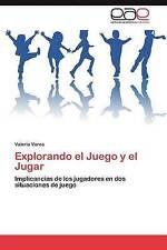Explorando el Juego y el Jugar: Implicancias de los jugadores en dos situaciones