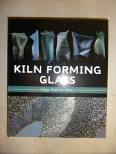 Kiln Forming Glass LARGE HARDBACK BOOK MANUAL GUIDE By Helga Watkins-Baker