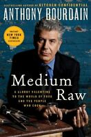 Medium Raw: A Bloody Valentine to the World of Food and the People Who Cook by A