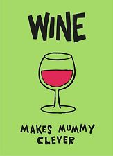 Wine Makes Mummy Clever steel funny fridge magnet (hb)