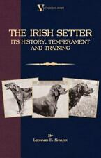 The Irish Setter: Its History, Temperament and Training (Paperback or Softback)