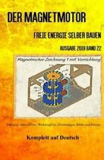 Der Magnetmotor Freie Energie selber bauen Band 22 Taschenbuch Ausgabe 2018 5307
