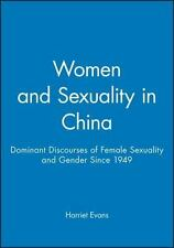 Women and Sexuality in China : Dominant Discourses of Female Sexuality and...