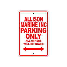 Allison Marine Inc Parking Only Boat Ship yacth Marina Lake Dock Aluminum Sign
