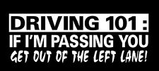 car sticker, driving 101 get out the left lane if i'm passing you vinyl decal RN