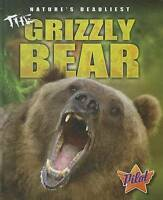 NEW The Grizzly Bear (PIlot Books: Nature's Deadliest) by Lisa Owings