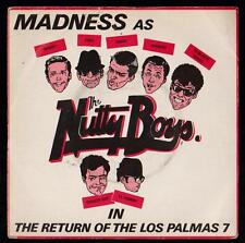 MADNESS AS THE NUTTY BOYS IN DISCO 45 GIRI THE RETURN OF THE LOS PALMAS 7