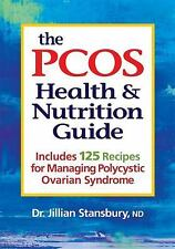 The PCOS Health and Nutrition Guide: Includes 125 Recipes for Managing Polycysti