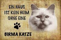 Haus ohne Birma Katze Cat Blechschild Schild gewölbt Metal Tin Sign 20 x 30 cm